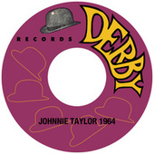 Play & Download Johnnie Taylor 1964 by Johnnie Taylor | Napster