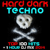 Play & Download Hard Dark Techno Top 100 Hits + 1 Hour DJ Mix 2014 by Various Artists | Napster