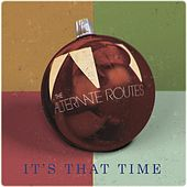 It's That Time by The Alternate Routes
