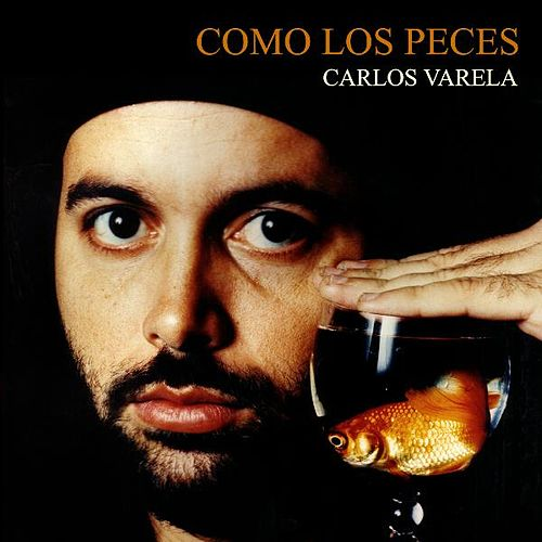 Play & Download Como Los Peces by Carlos Varela | Napster