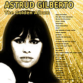 Play & Download The golden album by Astrud Gilberto | Napster