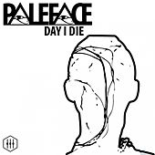 Play & Download Day I Die (EP) by Paleface | Napster