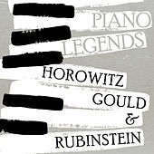 Play & Download Piano Legends: Horowitz, Gould, & Rubinstein by Various Artists | Napster