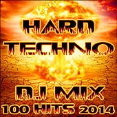 Play & Download Hard Techno DJ Mix 100 Hits 2014 by Various Artists | Napster