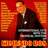 Play & Download International Hits With The Tropical Rhythm Of by Edmundo Ros | Napster