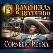 Play & Download 15 Rancheras del Recuerdo by Cornelio Reyna | Napster