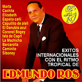 Play & Download Exitos Internacionales Con el Ritmo Tropical by Edmundo Ros | Napster