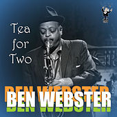 Play & Download Tea for Two by Ben Webster | Napster