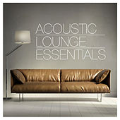 Acoustic Lounge Essentials by Various Artists