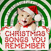 Christmas Songs You Remember by Various Artists