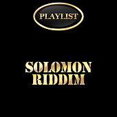 Solomon Riddim Playlist by Various Artists