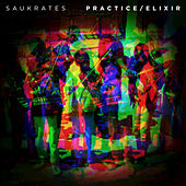 Play & Download Practice/Elixir - EP by Saukrates | Napster