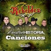 Play & Download Nuestra Historia, Nuestras Canciones by Los Nuevos Rebeldes | Napster