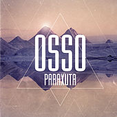 Play & Download Paraxuta by Osso | Napster