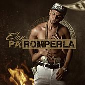 Play & Download Pa Romperla by Eloy | Napster