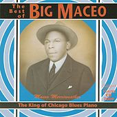 Play & Download The King Of Chicago Blues Piano by Big Maceo | Napster