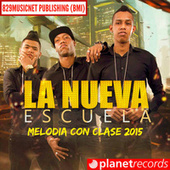 Play & Download Melodia Con Clase (2015) by Nueva Escuela | Napster