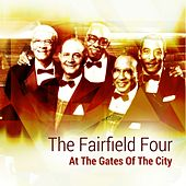 Play & Download At the Gates of the City by The Fairfield Four | Napster