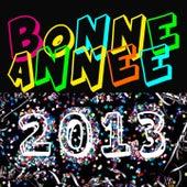 Play & Download Bonne année 2013 (2013 c'est la fête) by Various Artists | Napster