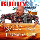 Buddy präsentiert: Après Ski Pistenhits 2015 by Various Artists