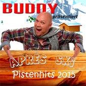 Play & Download Buddy präsentiert: Après Ski Pistenhits 2015 by Various Artists | Napster