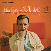 Play & Download So Tenderly by John Gary | Napster
