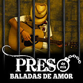 Play & Download Preso de Mis Baladas de Amor by Various Artists | Napster