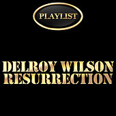 Play & Download Delroy Wilson Resurrection Playlist by Delroy Wilson | Napster