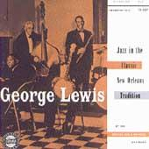Jazz In The Classic New Orleans Tradition by George Lewis