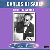 Play & Download (1941-1942), Vol. 6 by Carlos DiSarli | Napster