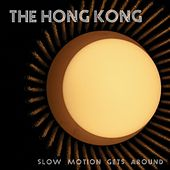 Slow Motion Gets Around by The Hong Kong