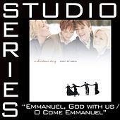 Emmanuel, God With Us / O Come O Come Emmanuel [Studio Series Performance Track] by Point of Grace