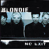 Play & Download No Exit by Blondie | Napster
