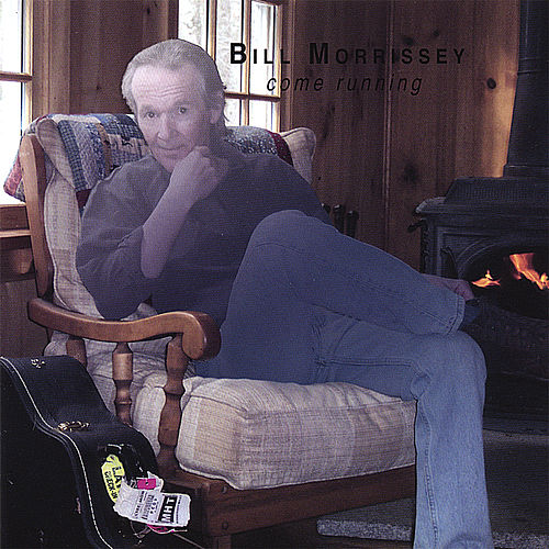 Play & Download Come Running by Bill Morrissey | Napster