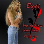 Pas de slow pour moi by Biggi