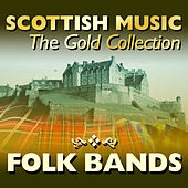 Scottish Music: The Gold Collection, Folk Bands by Various Artists