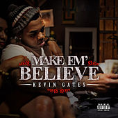 Play & Download Make Em Believe by Kevin Gates | Napster