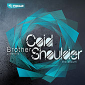 Cold Shoulder CD 1 by Brother