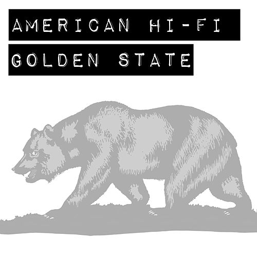 Play & Download Golden State by American Hi-Fi | Napster