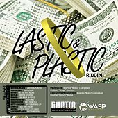 Lastic & Plastic Riddim by Various Artists