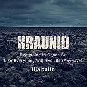 Play & Download Everything Is Gonna Be Like Everything Will Ever Be (Anyways) (From 'Hraunið') by Hjaltalín | Napster