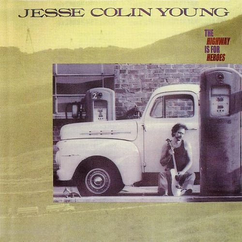 The Highway Is for Heros by Jesse Colin Young