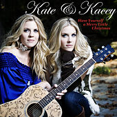 Play & Download Have Yourself a Merry Little Christmas by Kate & Kacey | Napster