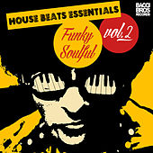 Play & Download House Beats Essentials: Funky Soulful - Vol. 2 by Various Artists | Napster