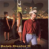 Play & Download Pretty Girls, City Lights by Ralph Stanley II | Napster