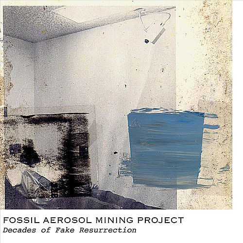Play & Download Decades of Fake Resurrection by Fossil Aerosol Mining Project | Napster