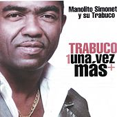 Play & Download Trabuco una vez más by Manolito Simonet Y Su Trabuco | Napster
