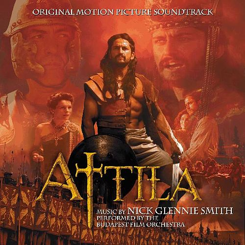 Attila (Original Motion Picture Soundtrack) by Nick Glennie-Smith