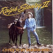 Play & Download Listen To My Hammer Ring by Ralph Stanley II | Napster
