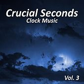 Crucial Seconds Clock Music, Vol. 3 by Various Artists